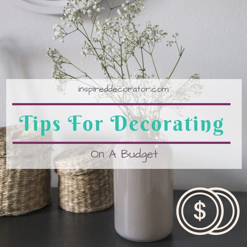Struggling to make your home more inviting while sticking to your budget? Here are some great tips for home decorating without breaking the bank! inspireddecorator.com
