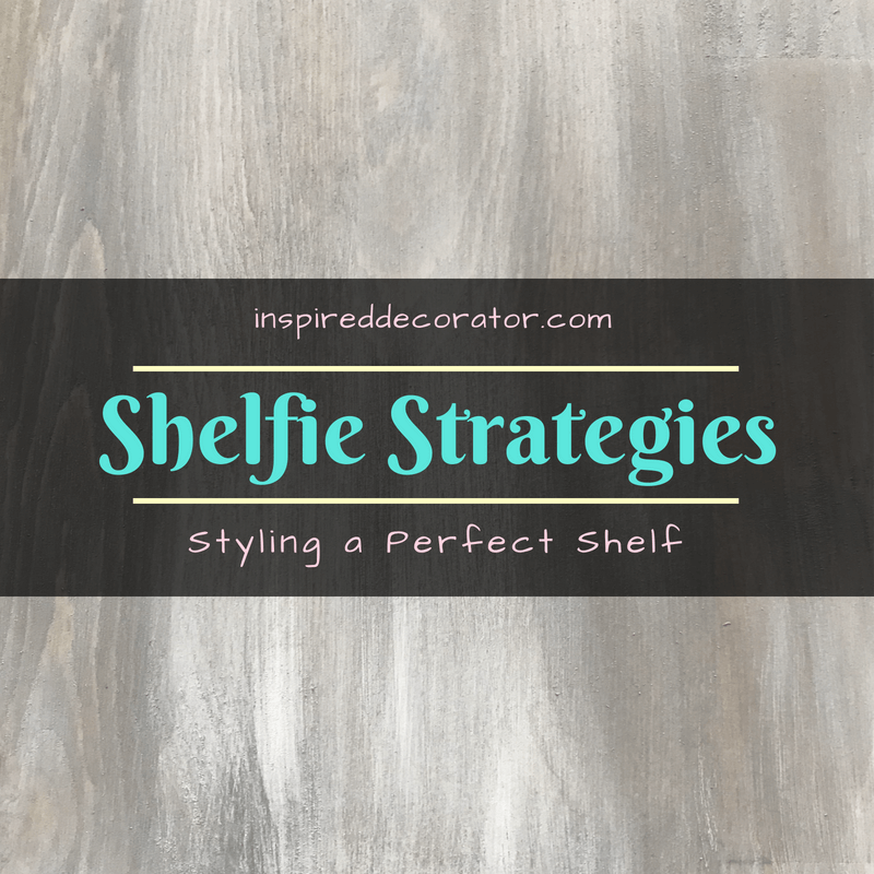 Shelfie Strategies: Follow this how-to guide for styling a shelf to fit your design style and space! www.inspireddecorator.com
