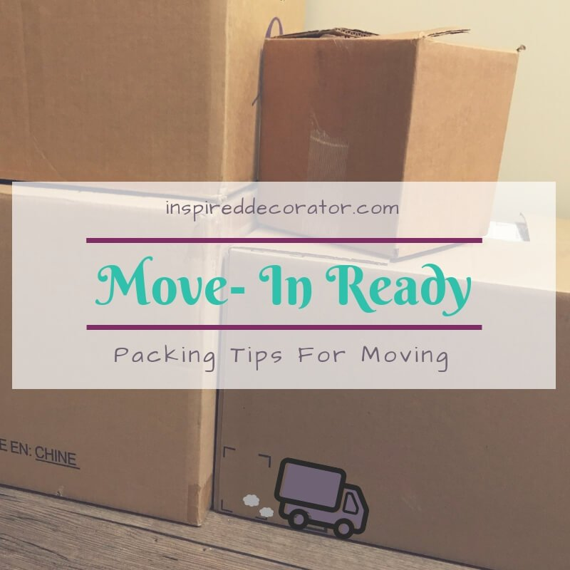 Do you have a big move scheduled? Get organized beforehand to make the process smoother with these 10 packing tips! inspireddecorator.com