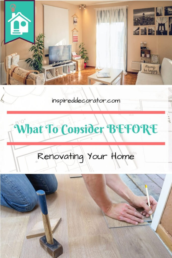 A detailed guide on What to Consider Before Renovating Your Home
