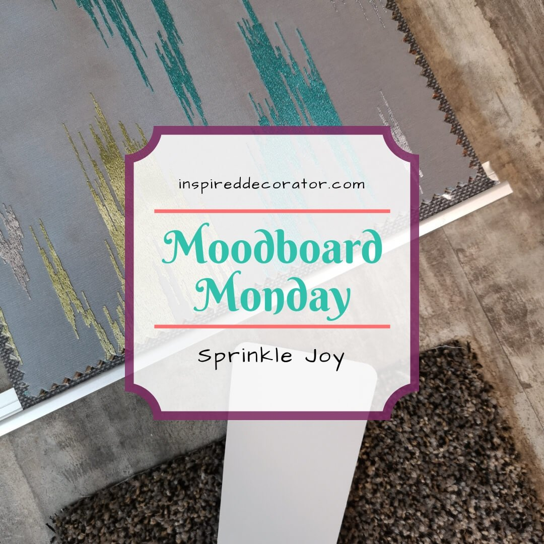 Moodboard Monday Inspiration Series: Sprinkle Joy. A delightful combination of neturals, grays, teal and lime accents. www.inspireddecorator.com