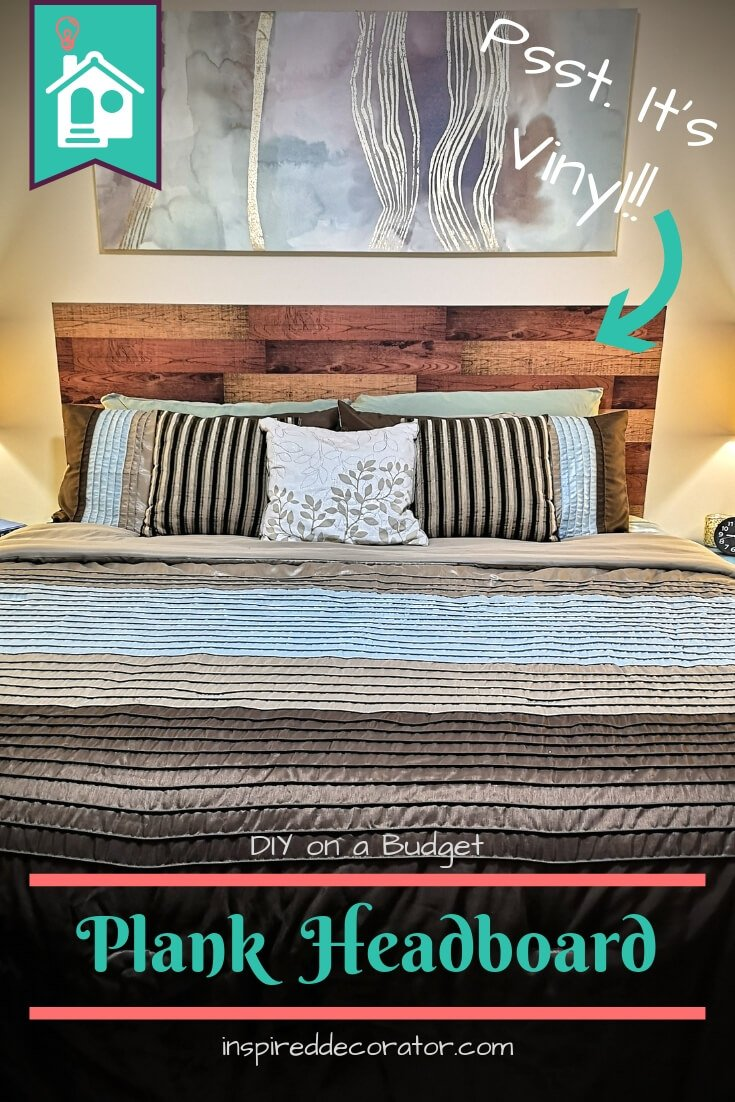 Build your own headboard using plank-like vinyl decals! Follow along with this DIY tutorial. King sized headboard for under $15! Budget DIY project at it's finest! www.inspireddecorator.com