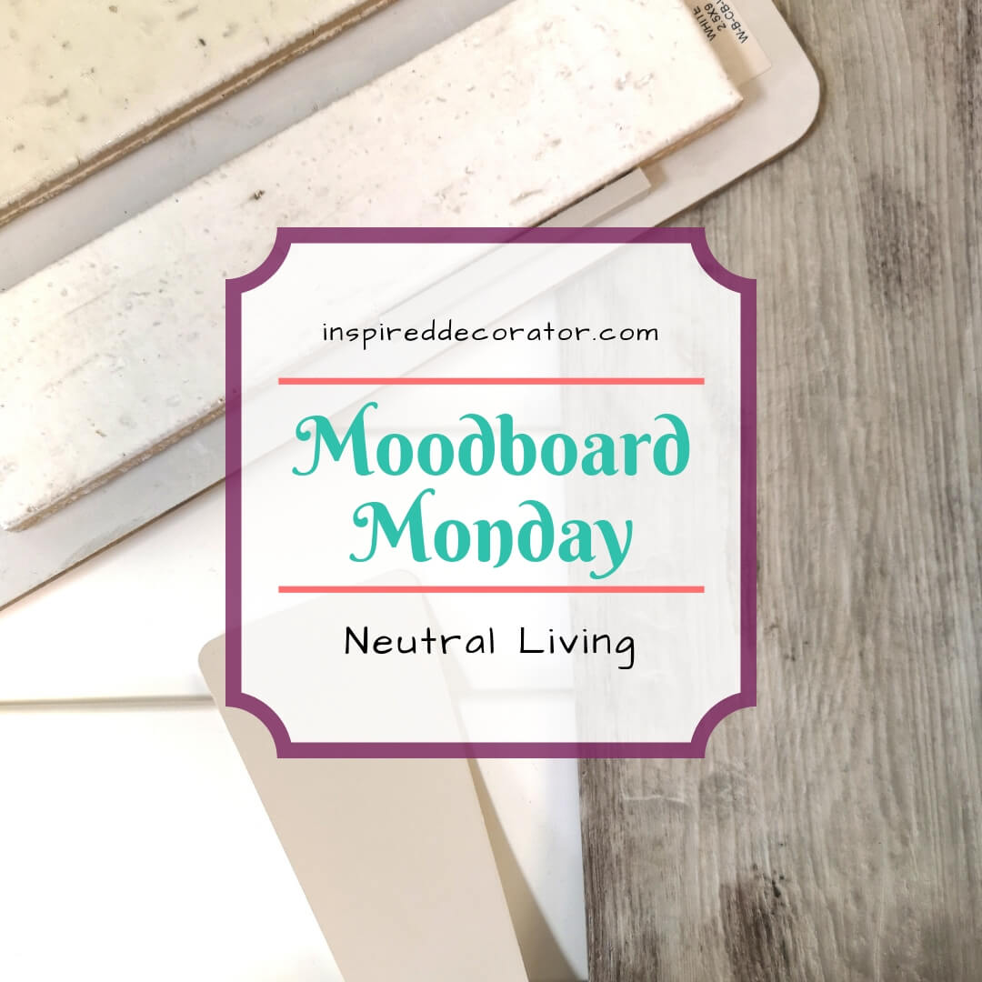 Moodboard Monday: Neutral Living is a bright and refreshing palette of white and neutral materials fit for farmhouse or modern design styles. A part of the Moodboard Monday Inspiration Series. www.inspireddecorator.com