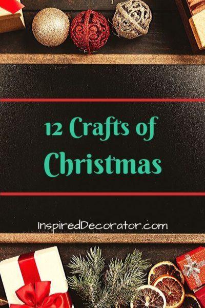 12 tutorials for easy diy holiday home decor in the 12 Crafts of Christmas series