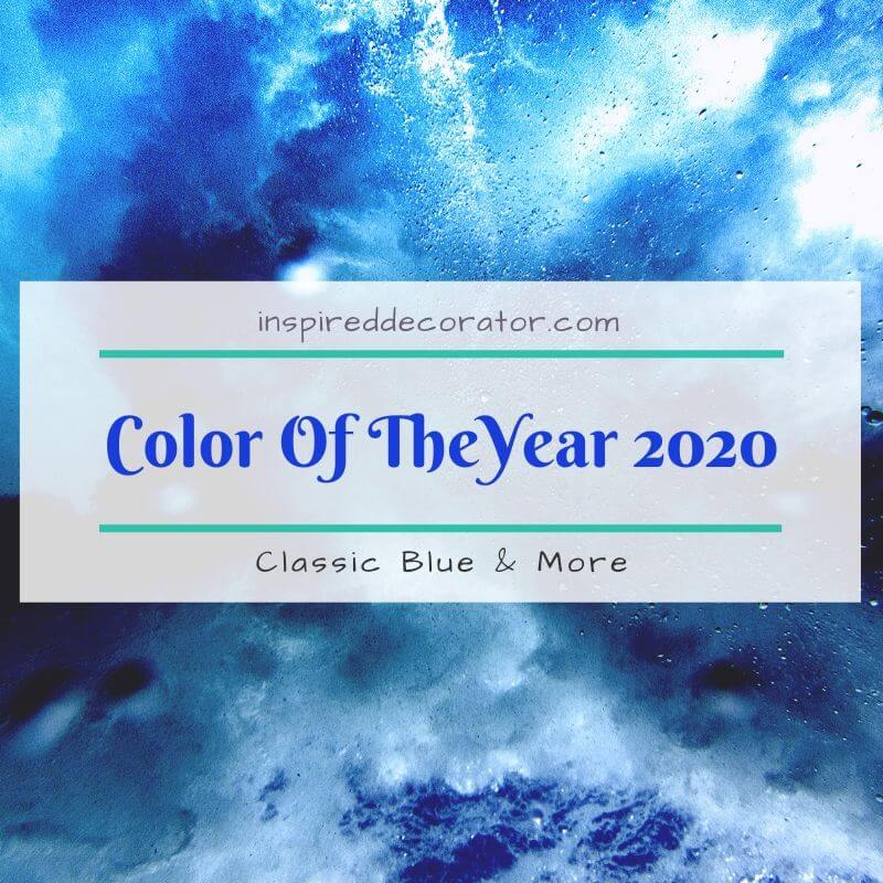 The choices for Color of the Year 2020 are here. Starting with Pantone's Classic Blue, here are the calm and confident colors for COTY 2020 by the most popular paint and color companies.