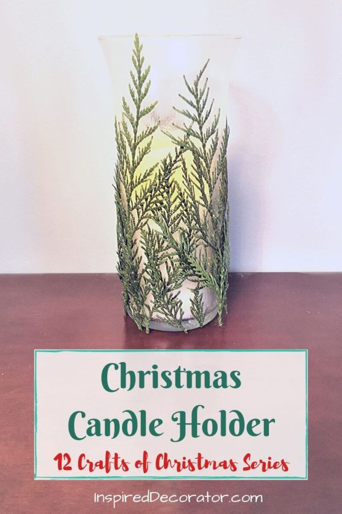 Get inspired by nature with this foliage covered Christmas Candle Holder for Day 10 of the 12 Crafts of Christmas holiday home decor series.