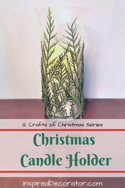 Get inspired by nature with this foliage covered Christmas Candle Holder for Day 10 of the 12 Crafts of Christmas home decor series.