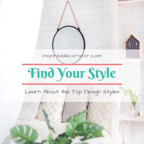 Find Your Design Style using this guide to the top design styles and learn how to mix them for your personal tastes