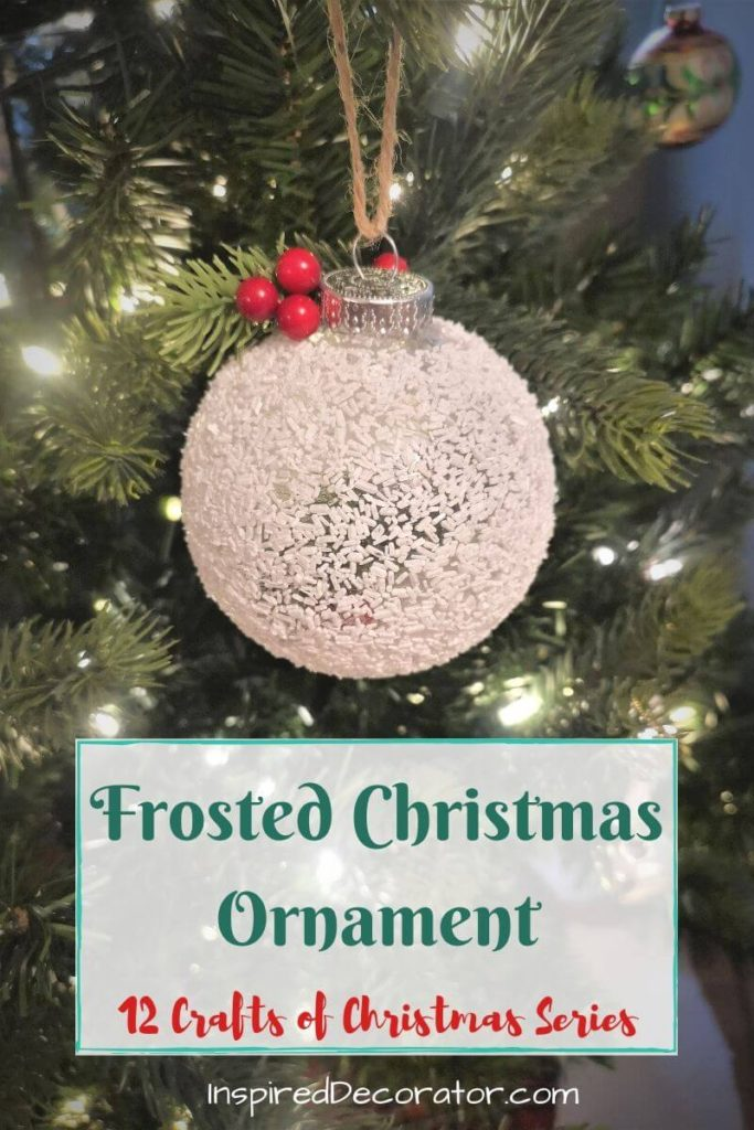 This Frosted Christmas Ornament makes a beautiful handmade gift. It's the holiday craft for Day 8 of the 12 Crafts of Christmas series. - the Inspired Decorator