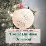 This Frosted Christmas ornament makes a beautiful gift as the craft for Day 8 of the 12 Crafts of Christmas. - the Inspired Decorator