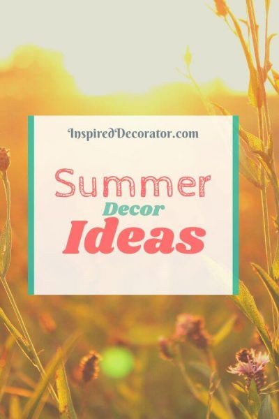 Some fun summer decor ideas to brighten up your home without major commitment.- the Inspired Decorator