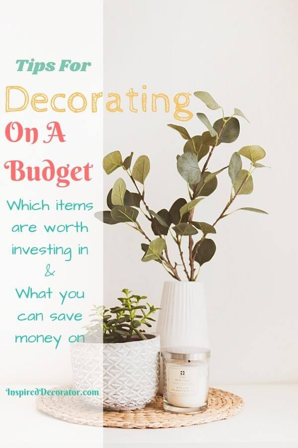 Decorating doesn't have to be expensive! There are some items worth spending money on and others that you can save some dollars by opting for a less expensive option. Here are some tips for decorating on a budget (and sticking to it!)- the Inspired Decorator