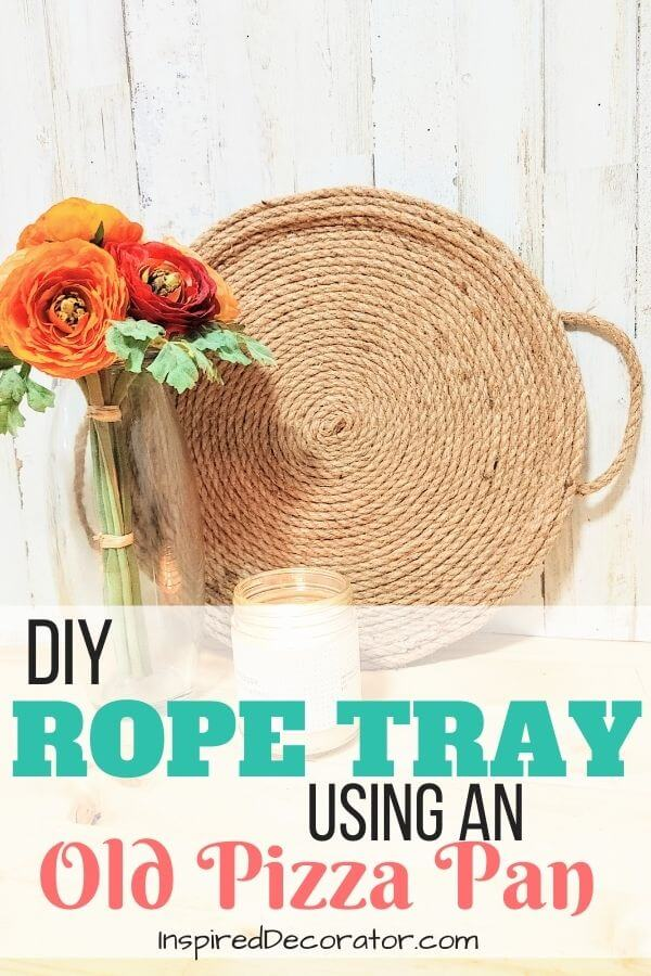 Repurpose an old pizza pan into a beautiful and trendy diy rope tray. This easy project requires a pizza pan, 4 packages of jute rope, and a hot glue gun. A great gift idea for Christmas! Ful tutorial on the blog. - the Inspired Decorator