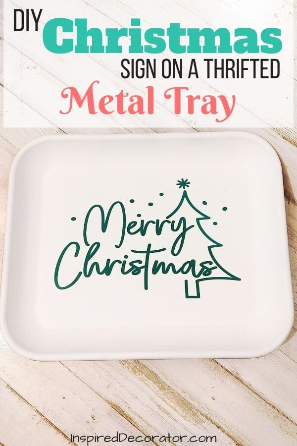 It's easy to create a DIY Christmas sign, especially if you have a Cricut machine to cut out a fun design. This design is by Practical Stylish Cuts. Using a few simple supplies, you can create your own DIY metal tray Christmas sign and give a thrifted serving tray a new life.